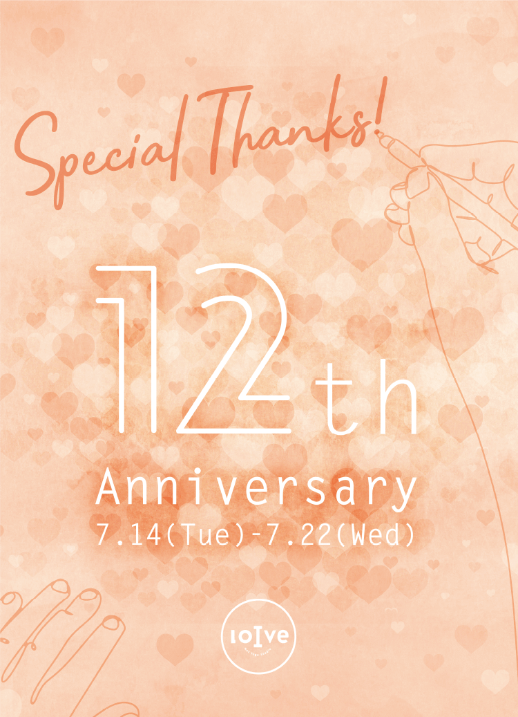 Special Thanks! 12th Anniversary 7.14(Tue)-7.22(Wed)